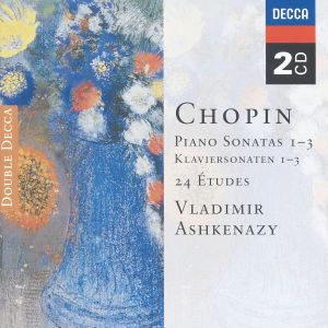 Chopin: Piano Sonatas Nos. 1 - 3, 24 Etudes, Fantaisie in F minor, Vladimir Ashkenazy