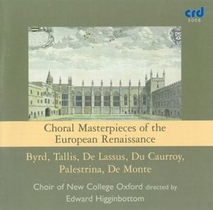 Choral Masterpieces Of The European Renaissance, Choir Of New College Oxford, Edward Higginbottom