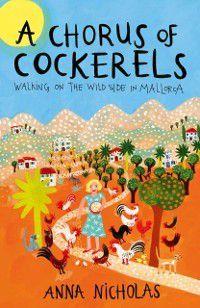 Chorus of Cockerels, Anna Nicholas