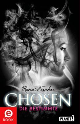 Chosen: Chosen 1: Die Bestimmte, Rena Fischer