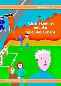 Chris Hammer und das Spiel des Lebens, Christian Lottes