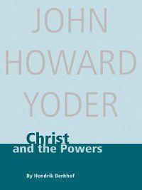 Christ and the Powers, John Howard Yoder, Hendrik Berkhof