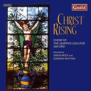 Christ Arising, Rees,Whiting Choir of Queen's College Oxford
