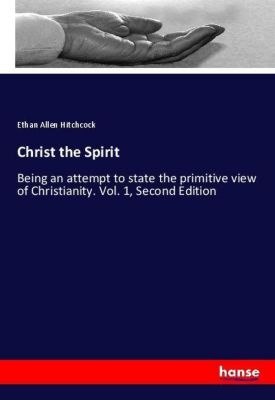 Christ the Spirit, Ethan Allen Hitchcock