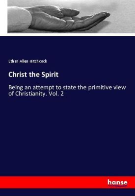 Christ the Spirit, Ethan Allen Hitchcock