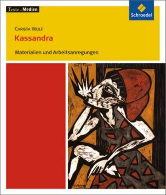 Christa Wolf 'Kassandra', Materialien und Arbeitsanregungen, Christa Wolf