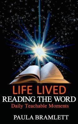 Christian Book Press: Life Lived, Reading the Word, Paula Bramlett