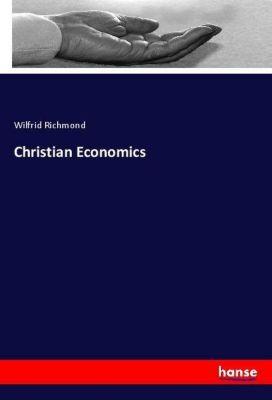 Christian Economics, Wilfrid Richmond