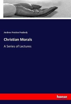 Christian Morals, Andrew Preston Peabody