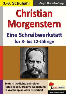 Christian Morgenstern - Eine Schreibwerkstatt für 8- bis 12-Jährige, Birgit Brandenburg