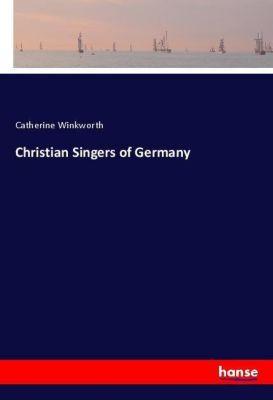 Christian Singers of Germany, Catherine Winkworth