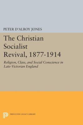 Christian Socialist Revival, 1877-1914, Peter d'Alroy Jones