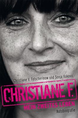Christiane F. - Mein zweites Leben, Sonja Vukovic, Christiane V. Felscherinow