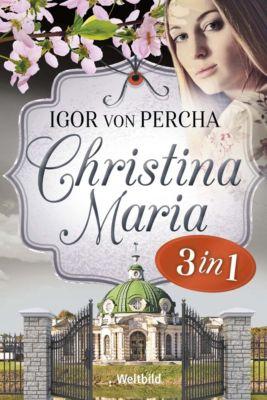 Christina Maria Trilogie, Igor von Percha