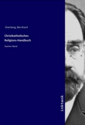 Christkatholisches Religions-Handbuch - Bernhard Overberg |