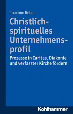 Christlich-spirituelles Unternehmensprofil, Joachim Reber