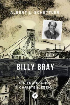 Christliche Biografien: Billy Bray, Albert L. Schettler