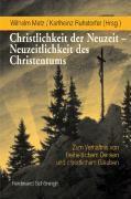 Christlichkeit der Neuzeit - Neuzeitlichkeit des Christentums