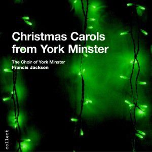 Christmas Carols from York Minster, Jackson, Choir Of York Minster