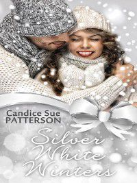 Christmas Extravaganza 2014: Silver White Winters, Candice Sue Patterson
