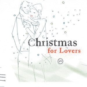 Christmas for Lovers, Diverse Interpreten