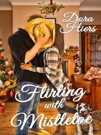 Christmas Holiday Extravaganza: Flirting with Mistletoe, Dora Hiers