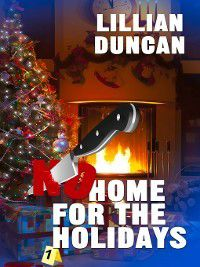 Christmas Holiday Extravaganza: No Home for the Holidays, Lillian Duncan