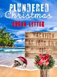 Christmas Holiday Extravaganza: Plundered Christmas, Susan Lyttek