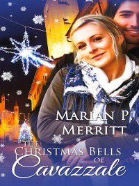 Christmas Holiday Extravaganza: The Christmas Bells of Cavazzale, Marian Merritt