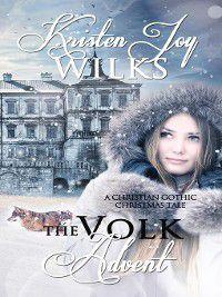 Christmas Holiday Extravaganza: The Volk Advent, Kristen Wilks