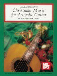 Christmas Music for Acoustic Guitar, Stephen Siktberg