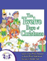 Christmas Sing A Story: Twelve Days Of Christmas, Karen Mitzo Hilderbrand, Kim Mitzo Thompson