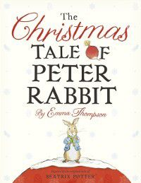 Christmas Tale of Peter Rabbit, Emma Thompson