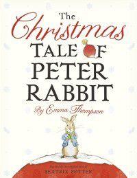 Christmas Tale of Peter Rabbit, Emma Thompson