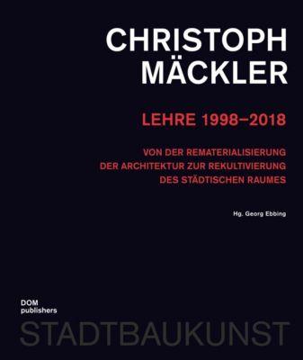 Christoph Mäckler. Lehre 1998-2018