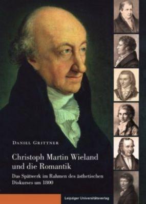 Christoph Martin Wieland und die Romantik, Daniel Grittner