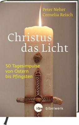 Christus das Licht, Peter Neher, Cornelia Reisch