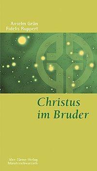 Christus im Bruder, Fidelis Ruppert, Anselm Grün