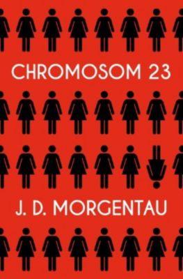 Chromosom 23 - J. D. Morgentau |