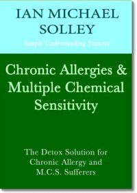 Chronic Allergies & Multiple Chemical Sensitivity, Ian M. Solley