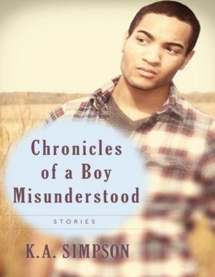 Chronicles of a Boy Misunderstood, KA Simpson