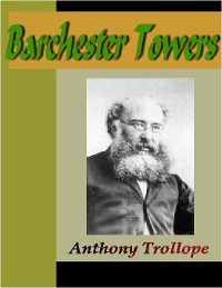Chronicles of Barsetshire: Barchester Towers, Anthony Trollope