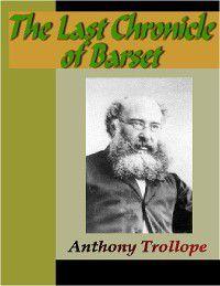 Chronicles of Barsetshire: The Last Chronicle of Barset, Anthony Trollope