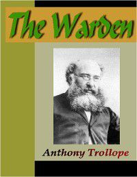 Chronicles of Barsetshire: The Warden, Anthony Trollope