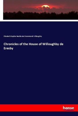 Chronicles of the House of Willoughby de Eresby, Elizabeth Sophia Heathcote Drummond Willoughby