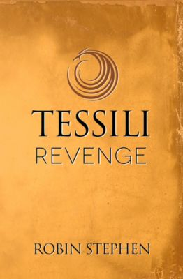 Chronicles of the Tessilari: Tessili Revenge, Robin Stephen