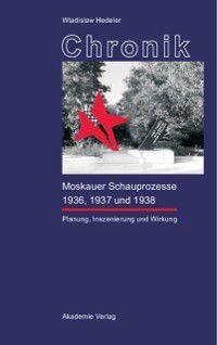 Chronik der Moskauer Schauprozesse 1936, 1937 und 1938, Wladislaw Hedeler
