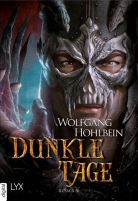 Chronik der Unsterblichen - Dunkle Tage, Wolfgang Hohlbein