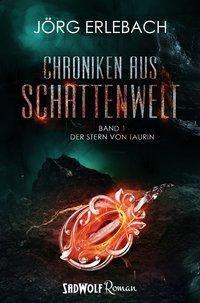 Chroniken aus Schattenwelt, Der Stern von Taurin - Jörg Erlebach |