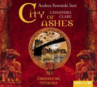 Chroniken der Unterwelt Band 2: City of Ashes (6 Audio-CDs), Cassandra Clare